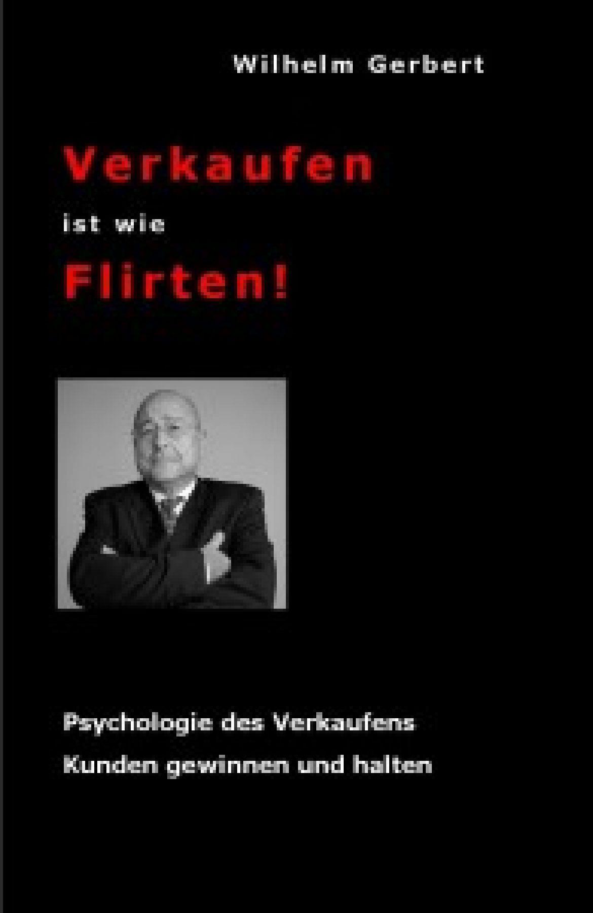 Vertriebsbuch: Verkaufen ist wie Flirten!